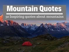 Best Mountain Quotes - 50 inspiring quotes about mountains Hiking Quotes, Travel Quotes, Mountain Qoutes, Climbing Quotes, Theodore Roethke, Best Mountain, View Quotes, Achievement Quotes, Natural Scenery