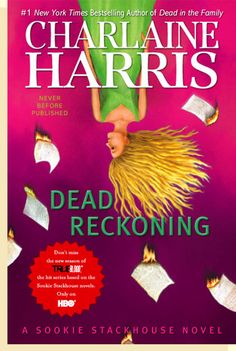 Dead Reckoning - Charlaine Harris - Sookie Stackhouse Series - Book 11! I lovvvveeeee these books, and this author!!!