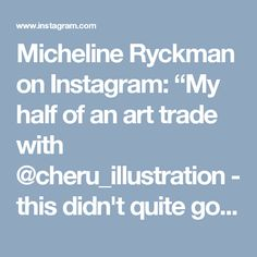 "Micheline Ryckman on Instagram: ""My half of an art trade with @cheru_illustration - this didn't quite go the direction I intended. 😳 Ah well, it ended up being a good…"" • Instagram"