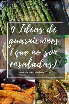 9 Ideas de guarniciones (que no son ensaladas) Veggie Recipes, My Recipes, Favorite Recipes, Healthy Recipes, Party Recipes, Veggie Food, Side Dishes, Good Food, Gourmet