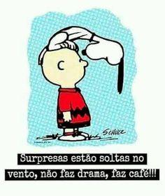 Surpresas estão soltas no vento, não faz drama, faz café!!: