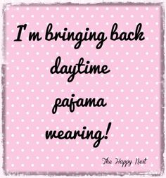 Pajamas all day. Yay, weekend!