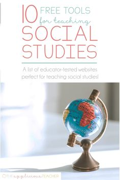 10 Free Tools for Teaching Social Studies- great list of free websites for teachers to use when teaching social studies TheAppliciousTeacher.com #socialstudies #freewebsitesforteachers