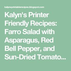 Kalyn's Printer Friendly Recipes: Farro Salad with Asparagus, Red Bell ...