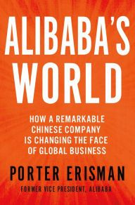Alibaba's World: How a Remarkable Chinese Company is Changing the Face of Global Business. Click on the book cover to request this title at the Bill or Gales Ferry Libraries. 8/15