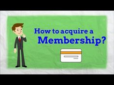 How to acquire a Membership?