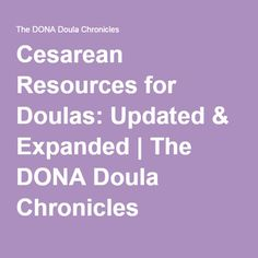 Cesarean Resources for Doulas: Updated & Expanded   The DONA Doula Chronicles