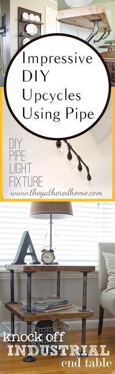 Impressive DIY Upcycles Using Pipe -- for Industrial and Steampunk designs