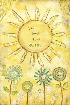 Let Your Soul Shine - Bit O' Whimsey Design Studio