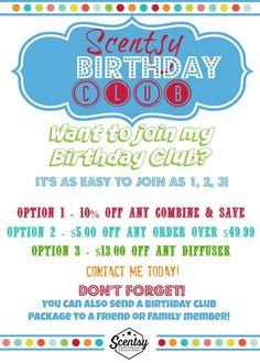 Scentsy Birthday Club Message me with your birthday information! Also, you can…