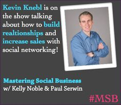 Kevin Knebl talks to us about how to use social networking to build relationships and increase sales. #msb