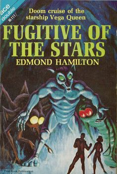 scificovers:  Ace Double M-111: Fugitive of the Starsby Edmond Hamilton 1965. Cover attributed to Jack Gaughan.