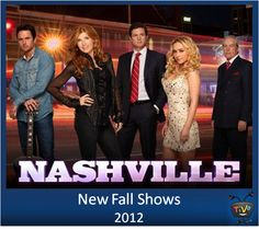 2012 New Fall Shows - Nashville LOVE this show!! looking forward to next season!