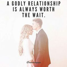 A Godly relationship is always worth the wait #amen #true