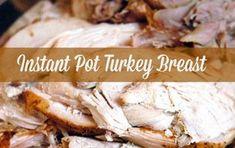 Instant Pot Turkey Breast with Gravy