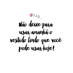 Frases Humor, Plus Size Girls, Fashion Quotes, Inspire Me, Sentences, Texts, Inspirational Quotes, Messages, Lettering