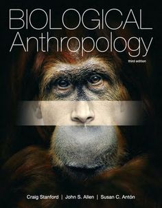 I'm selling Biological Anthropology (3rd Edition) by Craig Stanford, John S. Allen and Susan C. Anton - $25.00 #onselz