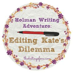 The Destiny of One: Editing Kate's Dilemma