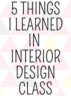 5 Things I Learned in Interior Design