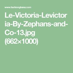 Le-Victoria-Levictoria-By-Zephans-and-Co-13.jpg (662×1000)