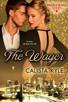 The Wager: A Billionaire Romance (Wagered Hearts Series, Book 1) by Calista Kyle, http://www.amazon.com/dp/B00HLQWVMQ/ref=cm_sw_r_pi_dp_NRLntb14ZRJZM