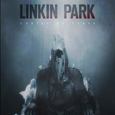 Download The Song Castle Of Glass By Linkin Park