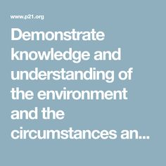 Demonstrate knowledge and understanding of the environment and the circumstances and conditions affecting it, particularly as relates to air, climate,