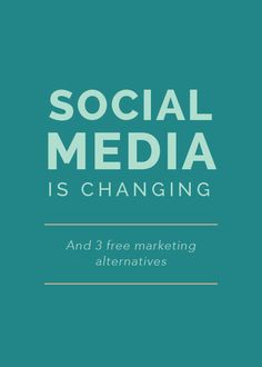 Social Media is Changing (and 3 Free Marketing Alternatives) - Elle & Company