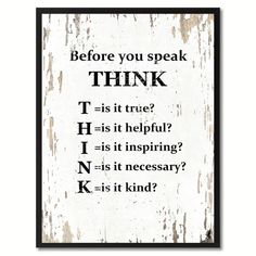 Before You Speak Think Saying Canvas Print Picture Frame Home Decor Wall Art Gifts | Overstock.com Shopping - The Best Deals on Framed Prints Wisdom Quotes, True Quotes, Great Quotes, Quotes To Live By, Motivational Quotes, Inspirational Quotes, Unique Quotes, Deep Quotes, Fact Quotes
