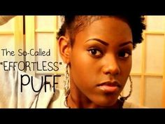 "The So-Called ""Effortless"" Puff for Short Natural Hair & Thin Edges 