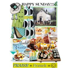 HAPPY SUNDAY MY FELLA-FASHIONISTAS!!! by enjoyzworld on Polyvore PRAISE & Brunch... A Winning Combination! But Whatever You Do Today - Be BLessed & Be a Blessing to Others!!... LOve Peace & enjOYYourSunday!!!