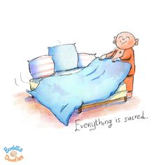 {Today's Buddha Doodle}: why you should make your bed ~ Everything is sacred