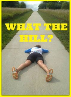 What the hill?