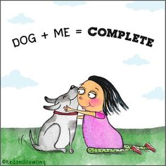 dog + me = complete I Love Dogs, Puppy Love, Cute Dogs, Funny Dogs, Funny Animals, Cute Animals, Pet Sitter, Dog Rules, Cartoon Dog