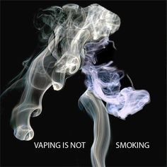 Vaping is not smoking #vape #vaping #ecigarettes