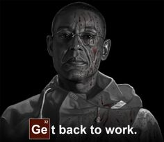 Gustavo Fring.... Always so calm and cool...