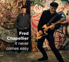 Fred Chapellier It Never Coms Easy