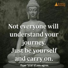 Not everyone understands your journey, just be yourself and carry on.
