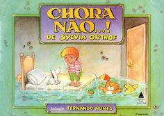 Dica de Livro Infantil: Chora Não...! - Sylvia Ort...