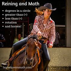 The spin maneuver in a reining pattern requires not only one's skill as a rider, but also a knowledge of degrees in a circle and rotation. Kids learn all this and more when reading about this year's World Equestrian Games Team Reining competition. http://www.horseloversmath.com/reiningteamgold
