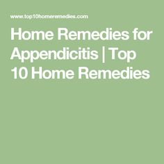 Home Remedies for Appendicitis | Top 10 Home Remedies