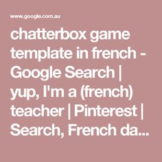 chatterbox game template in french - Google Search | yup, I'm a (french) teacher | Pinterest | Search, French days and Poster French Greetings, Spanish Greetings, French Teacher, Teaching French, French Days, Templates, Google Search, Games