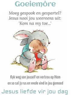 Goeie More, Afrikaans, Gods Love, Winnie The Pooh, Good Morning, Teddy Bear, Affirmations, Messages, Fictional Characters