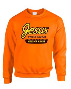 Adult Sweatshirt Jesus King Of Kings Sweet Funny Christian Top