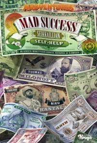 €24.90  Mad Success - Seikkailijan self help Riku Rantala, Tuomas Milonoff