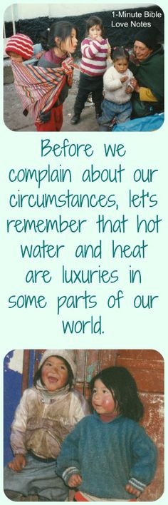 We are living in Disneyland compared to most of the world. Remembering this makes us more grateful and content.