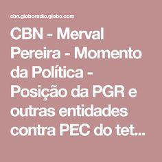 CBN - Merval Pereira - Momento da Política - Posição da PGR e outras entidades contra PEC do teto de gastos é absurda