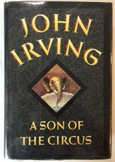 A Son of The Circus by John Irving (1994 - Hardcover with Dust Jacket)