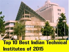 Top 10 Best Indian Technical Institutes of 2015