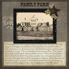 Family Farm...scrap some pages about important homes and places in your family history.
